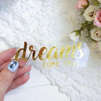 "Надпись ""Dreams come true"", цвет Gold metallic"
