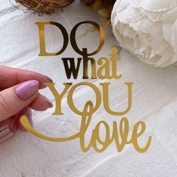 """Надпись """"Do what you love"""" 2, цвет Gold metallic"""