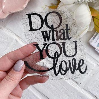 """Надпись """"Do what you love""""2, цвет Black глиттер"""