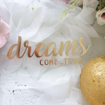 "Надпись ""Dreams come true"", цвет Gold Foil metallic"